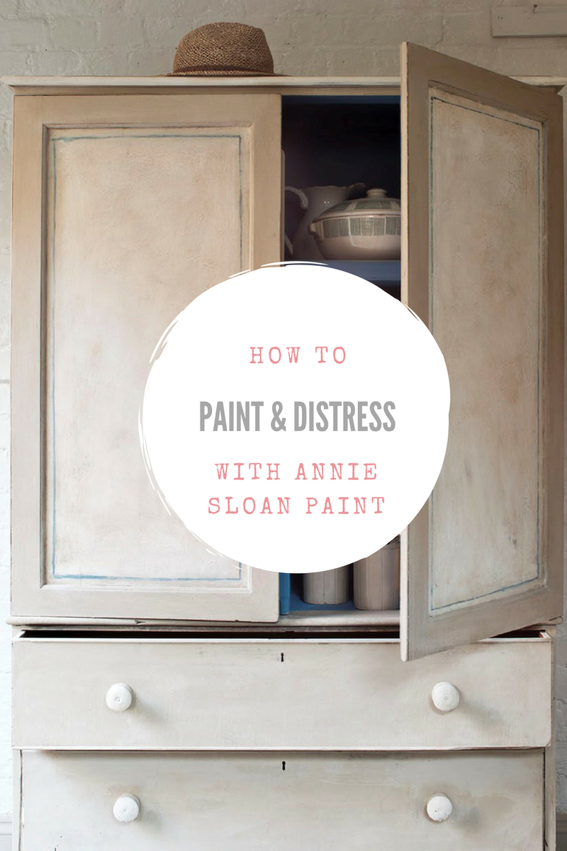 How to paint and distress furniture with Annie Sloan Paint