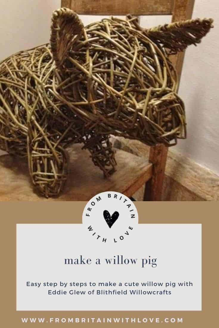 how to weave a willow pig or piglet step by step DIY tutorial with eddie glew of blithfield willowcrafts #weaving #willow #pig #piglet #tutorial #frombritainwithlove