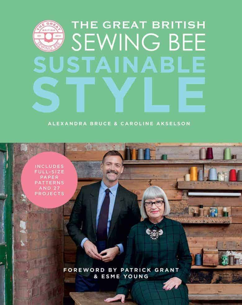 great british sewing bee sustainable style book and sewing patterns