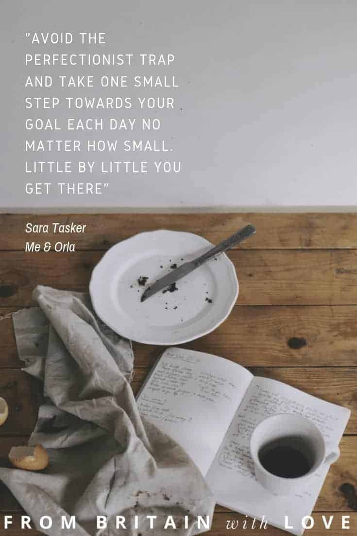 love this new year quote resolution by sara tasker of me & orla about avoiding the perfectionist trap and taking one small step at a time to achieve your goals. Click through for more new year quotes and inspiration you'll love