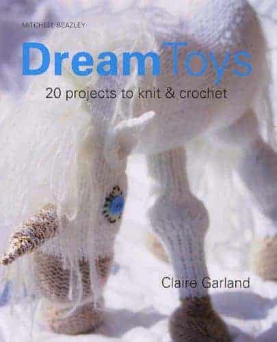 dream toys knitting book by claire garland of dot pebbles knits for knitting patterns to make unicorns and more