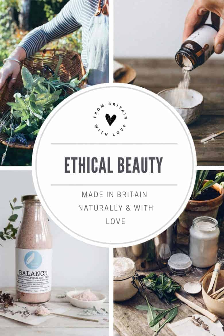 ethical beauty - click through to discover our favourite natural, sustainable and ethical beauty made in Britain with love and care for your skin and the environment #ethicalbeauty #madeinbritain #frombritainwithlove #naturalbeauty #sustainable