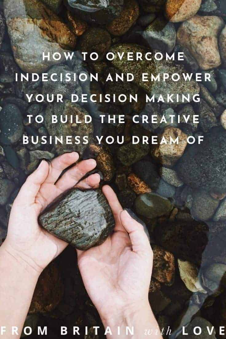creative business advice - how to overcome self doubt and indecision and find clarity and empower your decision making. Click through for expert help and ideas to help you live the creative life you dream of by running a business based on doing what you love #frombritainwithlove #saspetherick #creative #business #coaching #selfdoubt #ideas