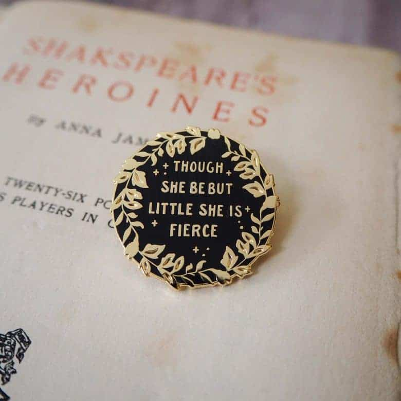 though she be but little she is fierce shakespeare quote literary enamel pin brooch #literary #quote #brooch #heroine