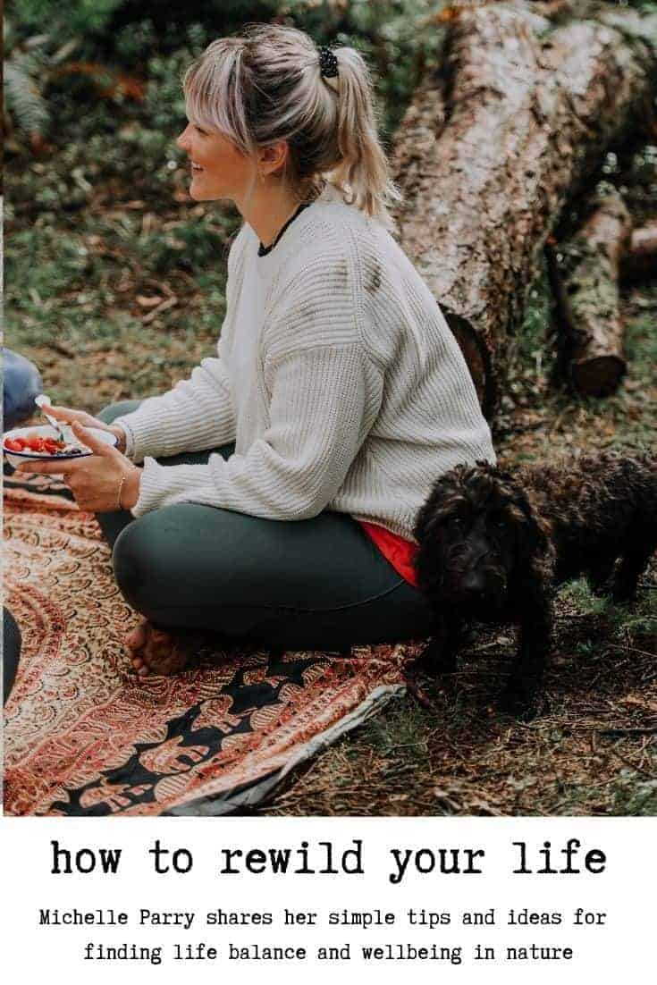rewild your life with michelle parry of the rewilding - how to rebalance and restore wellbeing by connecting with the natural world #wellbeing #rewilding #mindfulness
