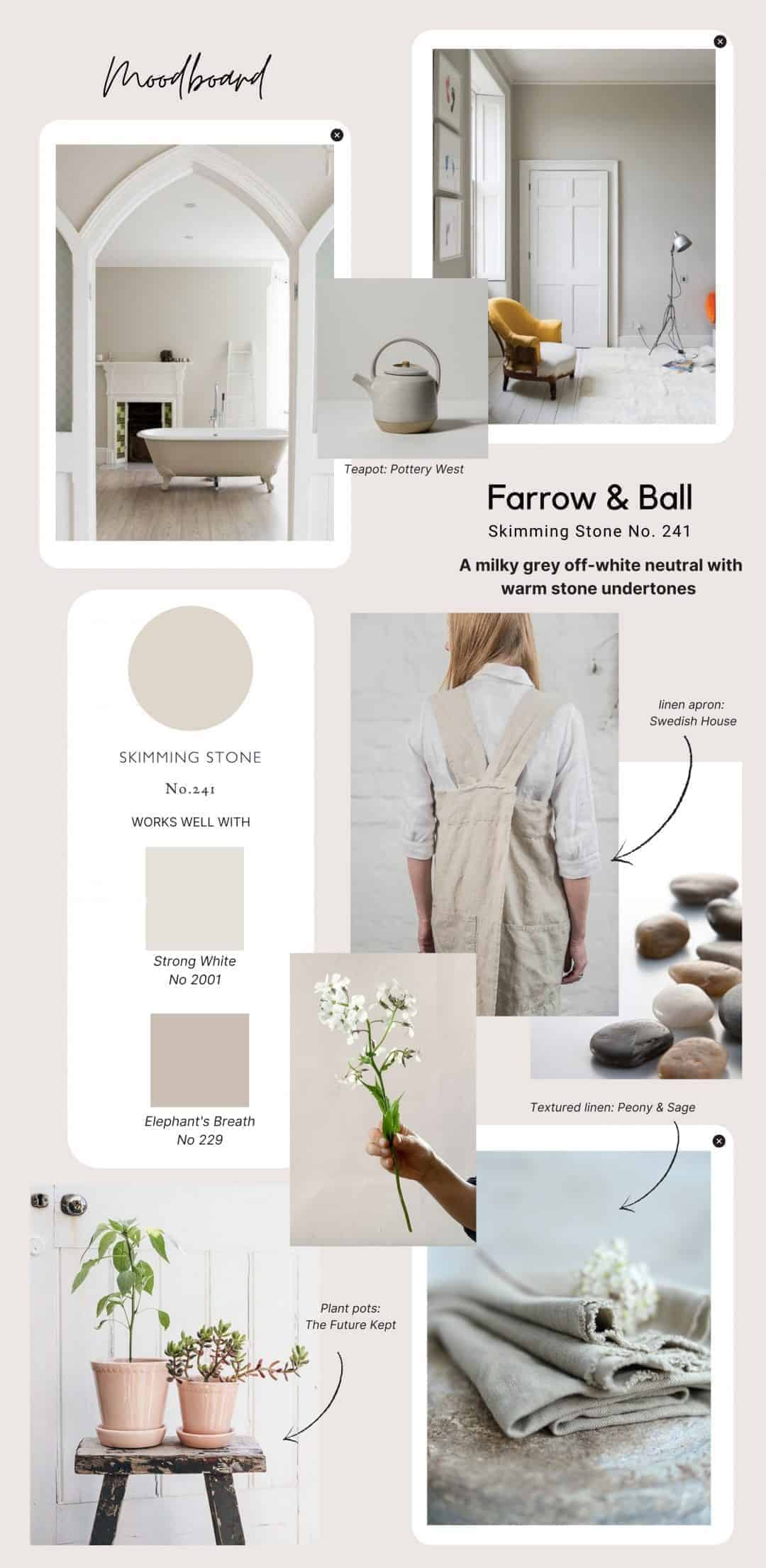 skimming stone farrow and ball paint moodboard showing how to decorate with this soft milky pale grey with warm stone undertones that works so well with elephant's breath and strong white. Hope you love the moodboard I have created for my own country cottage #farrowandball #skimmingstone #grey #neutral #paint